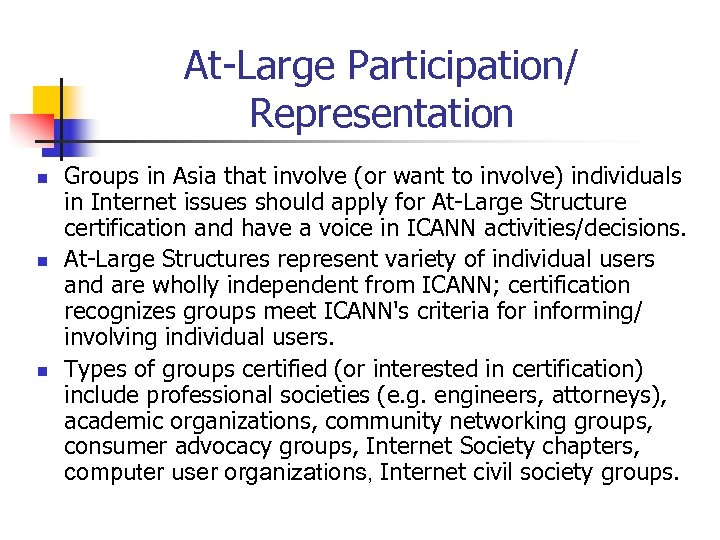 At-Large Participation/ Representation n Groups in Asia that involve (or want to involve) individuals