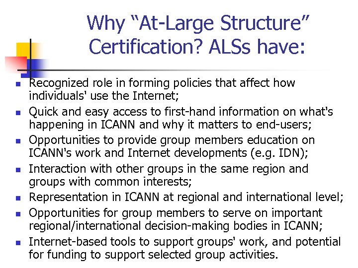 "Why ""At-Large Structure"" Certification? ALSs have: n n n n Recognized role in forming"