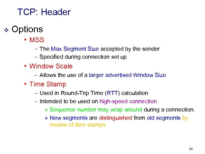TCP: Header v Options • MSS – The Max Segment Size accepted by the