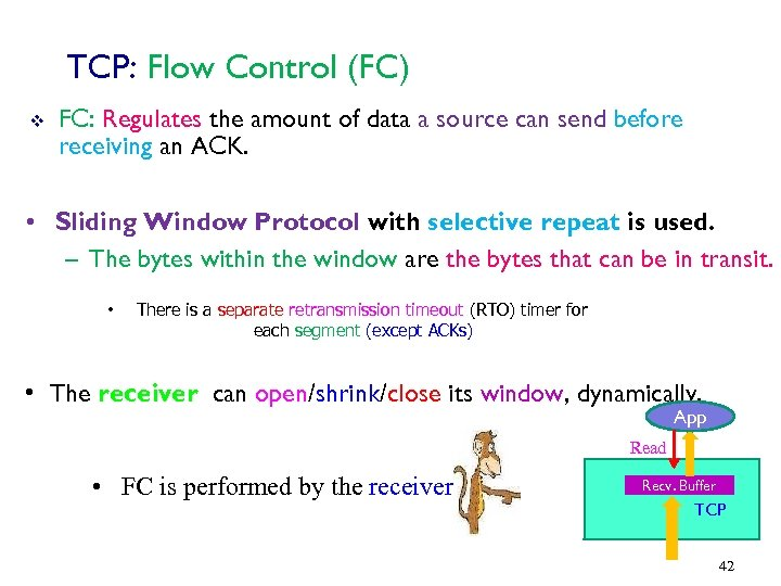 TCP: Flow Control (FC) v FC: Regulates the amount of data a source can