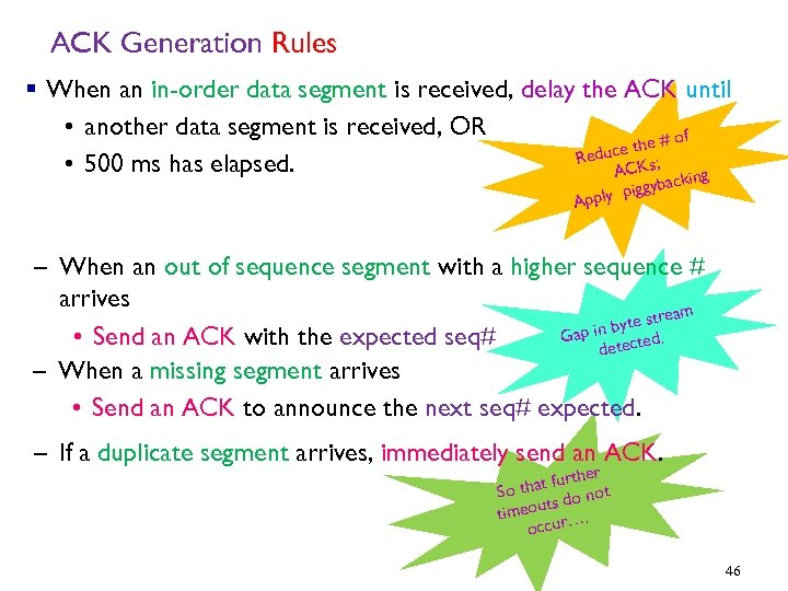 ACK Generation Rules § When an in-order data segment is received, delay the ACK