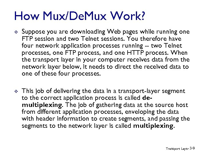 How Mux/De. Mux Work? v Suppose you are downloading Web pages while running one