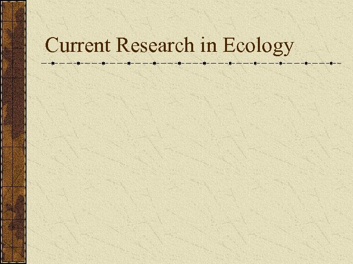 Current Research in Ecology