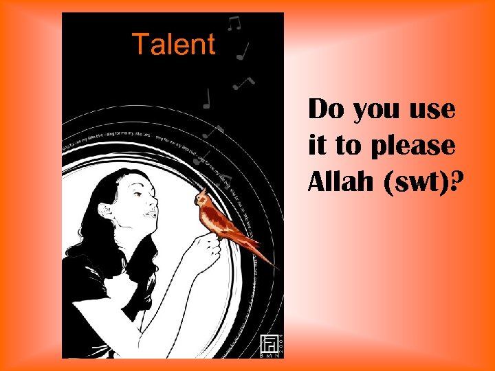 Talent Do you use it to please Allah (swt)?