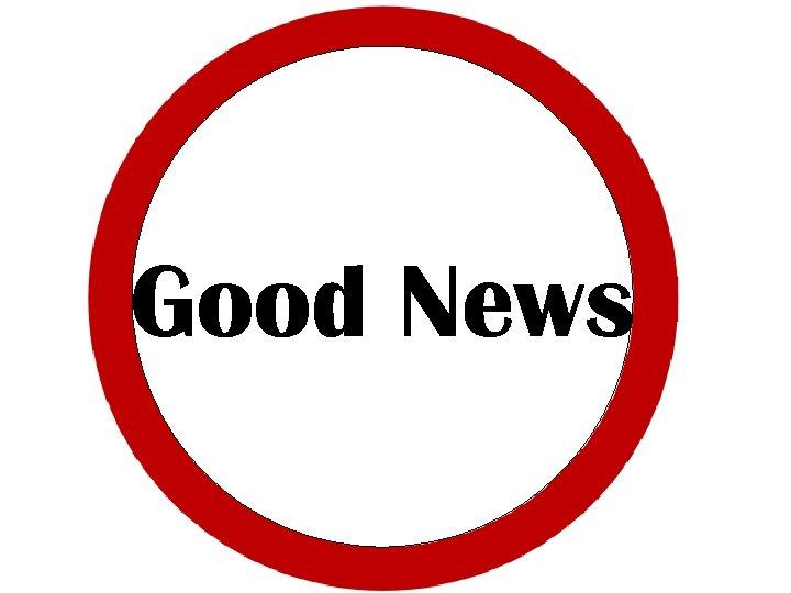 GOOD News NEWS Good