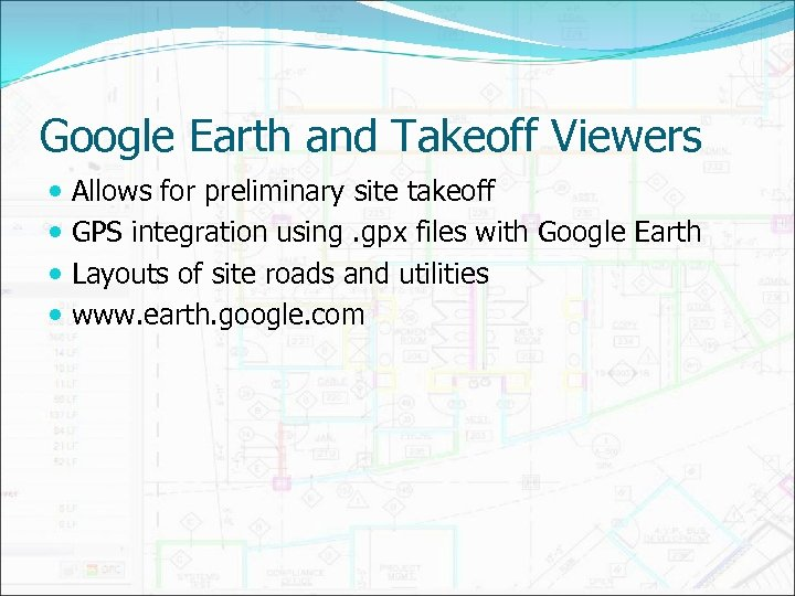 Google Earth and Takeoff Viewers Allows for preliminary site takeoff GPS integration using. gpx