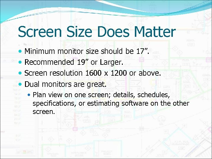 """Screen Size Does Matter Minimum monitor size should be 17"""". Recommended 19"""" or Larger."""