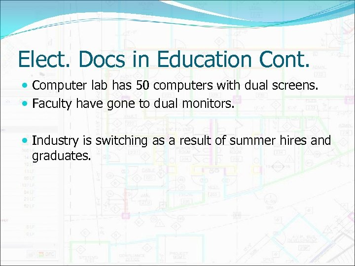 Elect. Docs in Education Cont. Computer lab has 50 computers with dual screens. Faculty