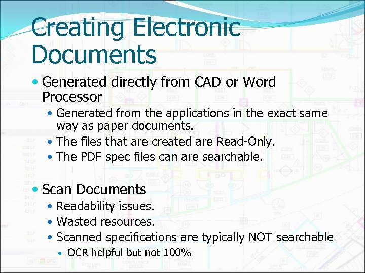 Creating Electronic Documents Generated directly from CAD or Word Processor Generated from the applications