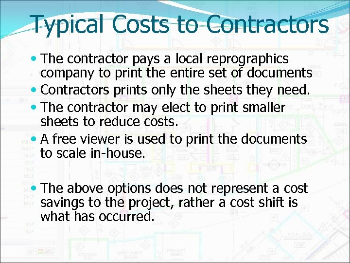 Typical Costs to Contractors The contractor pays a local reprographics company to print the
