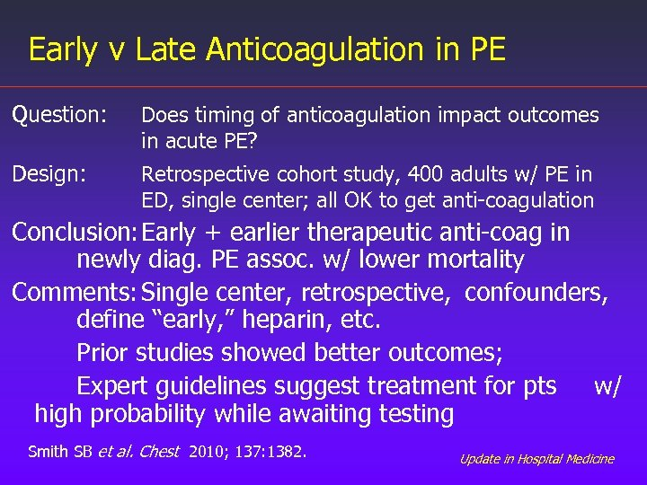 Early v Late Anticoagulation in PE Question: Does timing of anticoagulation impact outcomes in