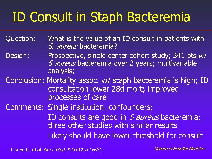 ID Consult in Staph Bacteremia Question: Design: What is the value of an ID