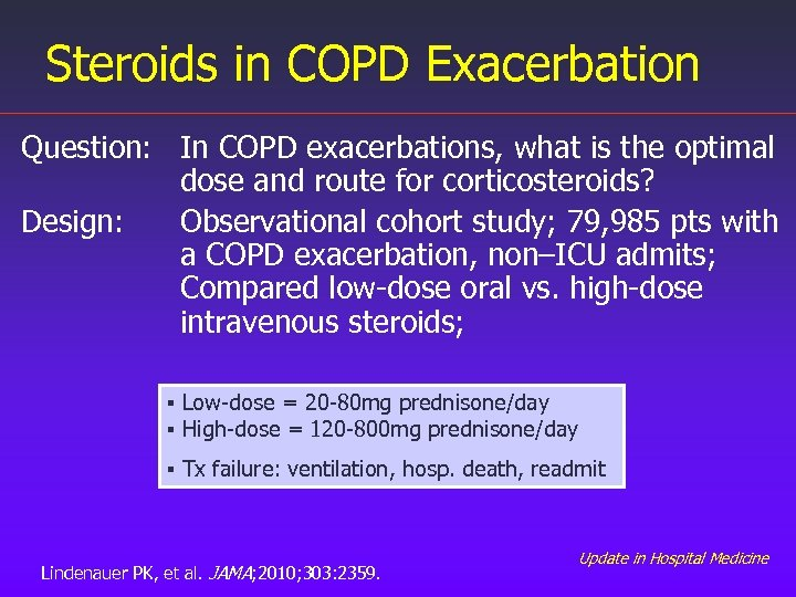 Steroids in COPD Exacerbation Question: In COPD exacerbations, what is the optimal dose and