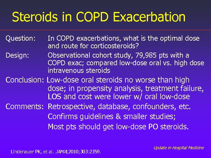 Steroids in COPD Exacerbation Question: Design: In COPD exacerbations, what is the optimal dose