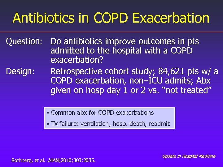 Antibiotics in COPD Exacerbation Question: Do antibiotics improve outcomes in pts admitted to the