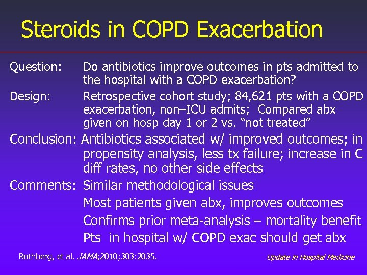 Steroids in COPD Exacerbation Question: Design: Do antibiotics improve outcomes in pts admitted to