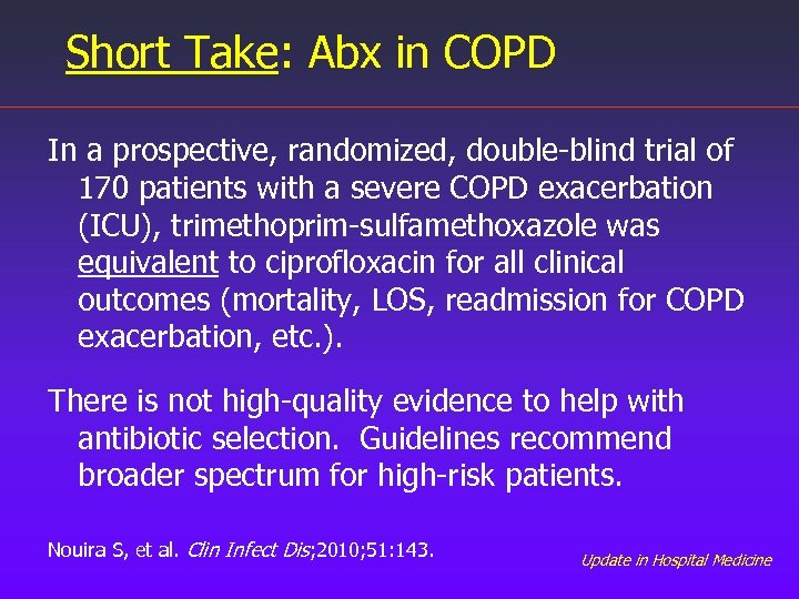 Short Take: Abx in COPD In a prospective, randomized, double-blind trial of 170 patients