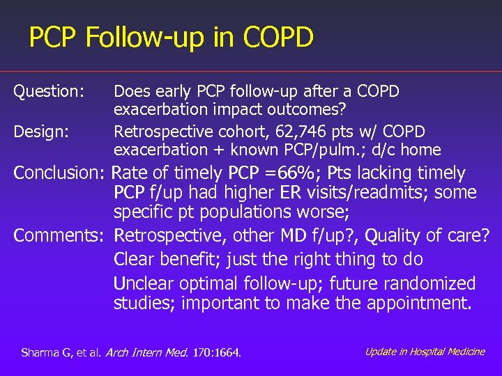 PCP Follow-up in COPD Question: Design: Does early PCP follow-up after a COPD exacerbation