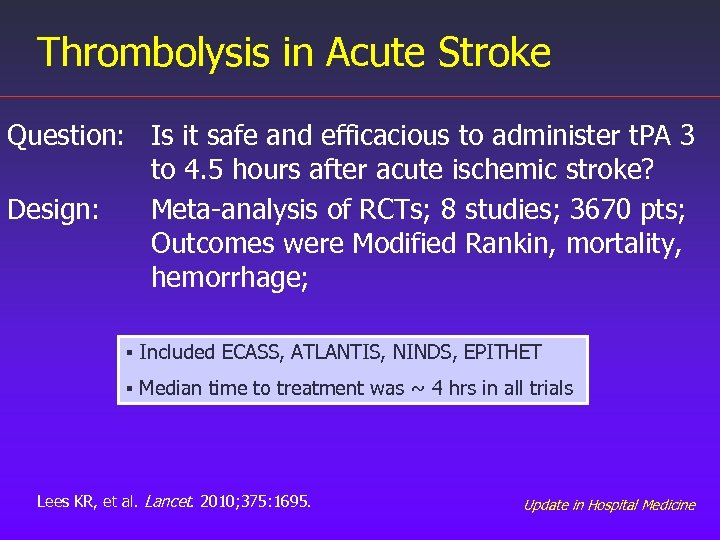 Thrombolysis in Acute Stroke Question: Is it safe and efficacious to administer t. PA