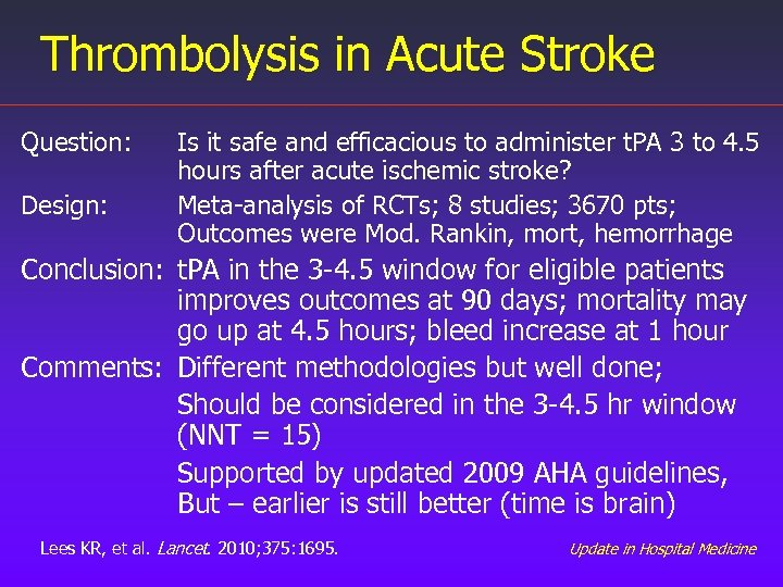 Thrombolysis in Acute Stroke Question: Design: Is it safe and efficacious to administer t.