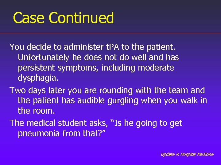 Case Continued You decide to administer t. PA to the patient. Unfortunately he does