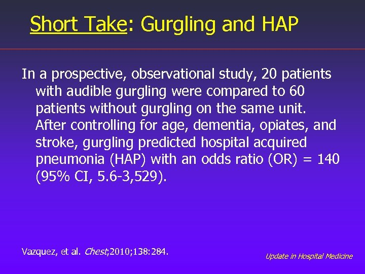 Short Take: Gurgling and HAP In a prospective, observational study, 20 patients with audible