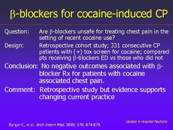 b-blockers for cocaine-induced CP Question: Design: Are b-blockers unsafe for treating chest pain in