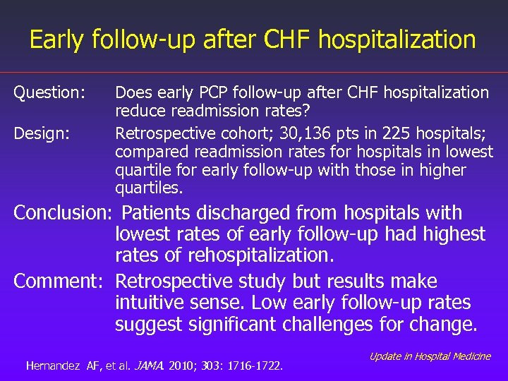 Early follow-up after CHF hospitalization Question: Design: Does early PCP follow-up after CHF hospitalization