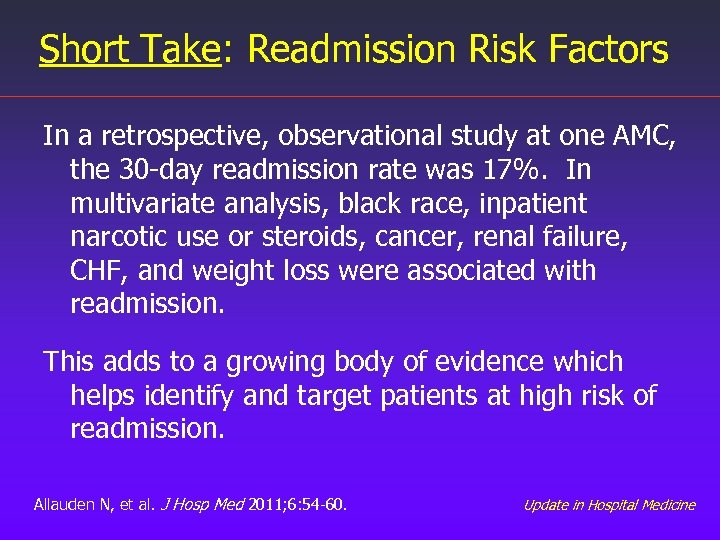Short Take: Readmission Risk Factors In a retrospective, observational study at one AMC, the