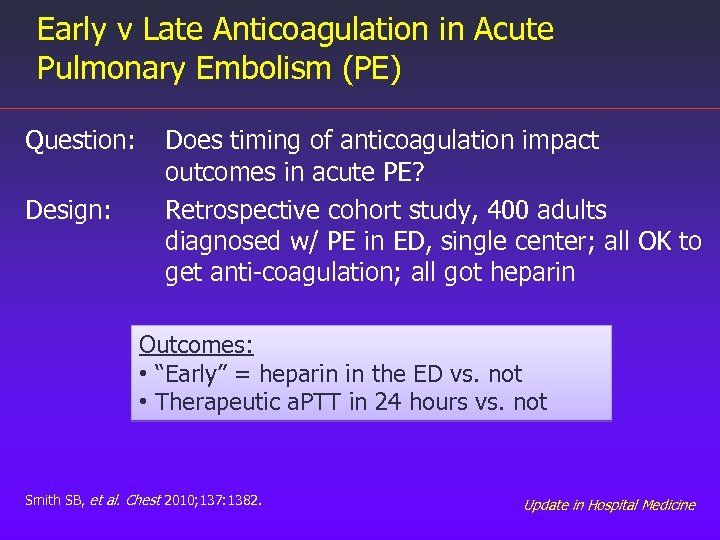 Early v Late Anticoagulation in Acute Pulmonary Embolism (PE) Question: Design: Does timing of