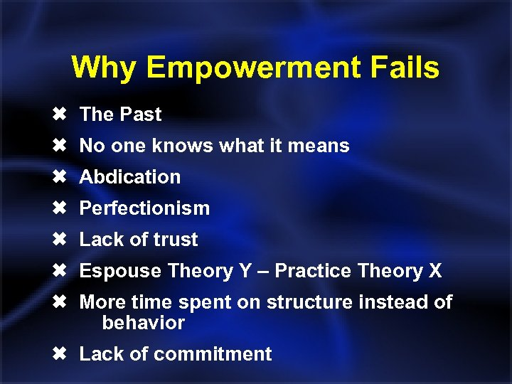 Why Empowerment Fails Ó The Past Ó No one knows what it means Ó