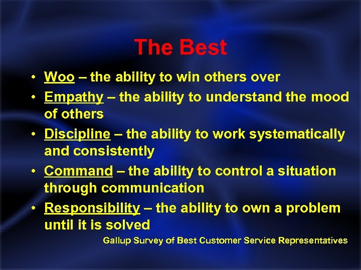 The Best • Woo – the ability to win others over • Empathy –