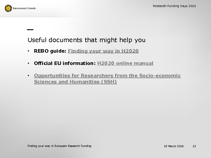 Research Funding Days 2013 Useful documents that might help you • REBO guide: Finding