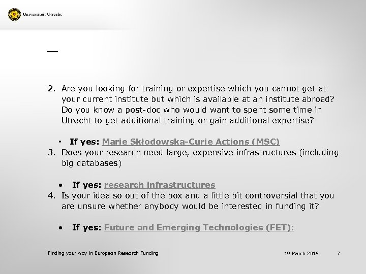 2. Are you looking for training or expertise which you cannot get at your