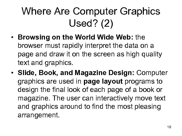 Where Are Computer Graphics Used? (2) • Browsing on the World Wide Web: the