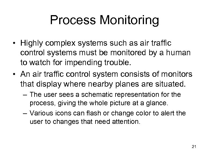 Process Monitoring • Highly complex systems such as air traffic control systems must be