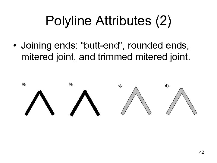 """Polyline Attributes (2) • Joining ends: """"butt-end"""", rounded ends, mitered joint, and trimmed mitered"""