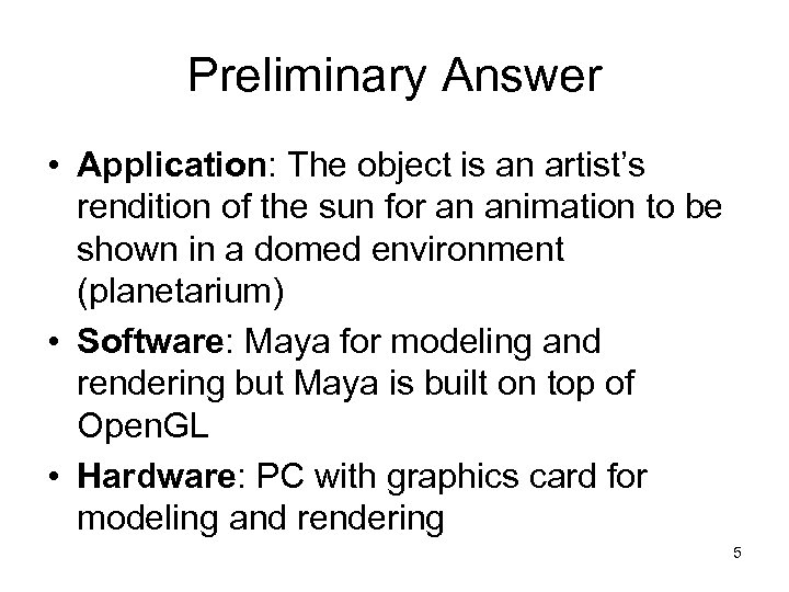 Preliminary Answer • Application: The object is an artist's rendition of the sun for