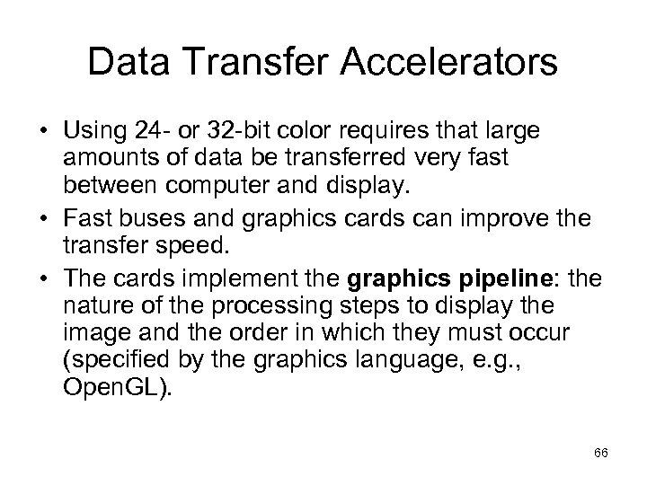 Data Transfer Accelerators • Using 24 - or 32 -bit color requires that large