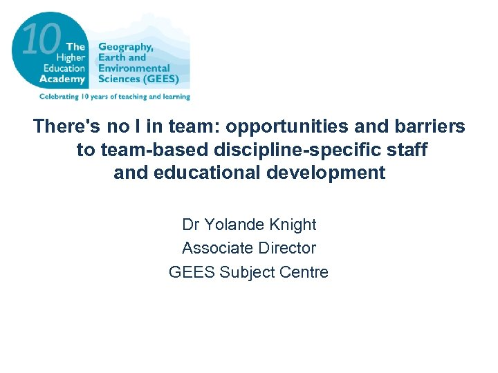 There's no I in team: opportunities and barriers to team-based discipline-specific staff and educational