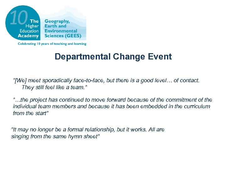 "Departmental Change Event ""[We] meet sporadically face-to-face, but there is a good level… of"