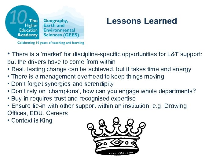Lessons Learned • There is a 'market' for discipline-specific opportunities for L&T support: but