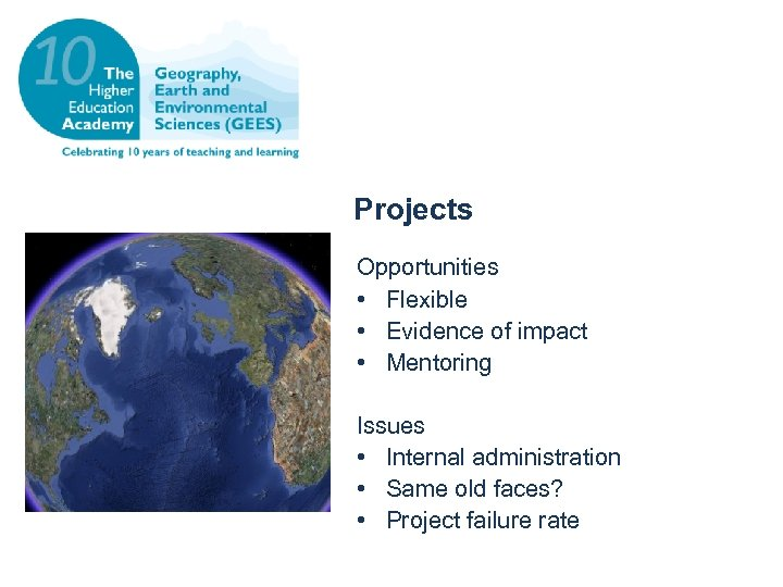 Projects Opportunities • Flexible • Evidence of impact • Mentoring Issues • Internal administration