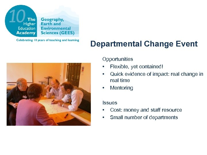 Departmental Change Event Opportunities • Flexible, yet contained! • Quick evidence of impact: real