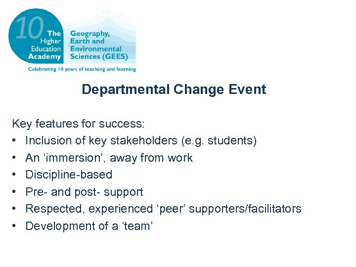 Departmental Change Event Key features for success: • Inclusion of key stakeholders (e. g.
