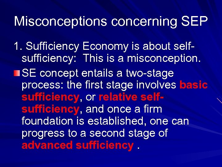 Misconceptions concerning SEP 1. Sufficiency Economy is about selfsufficiency: This is a misconception. SE