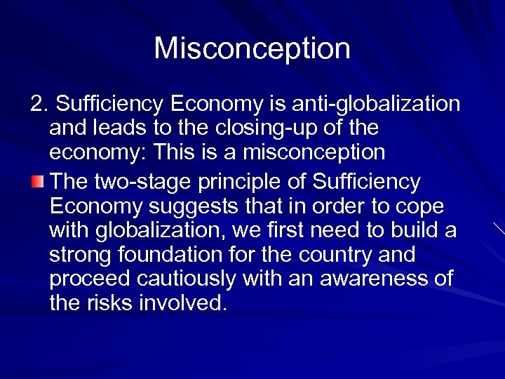 Misconception 2. Sufficiency Economy is anti-globalization and leads to the closing-up of the economy: