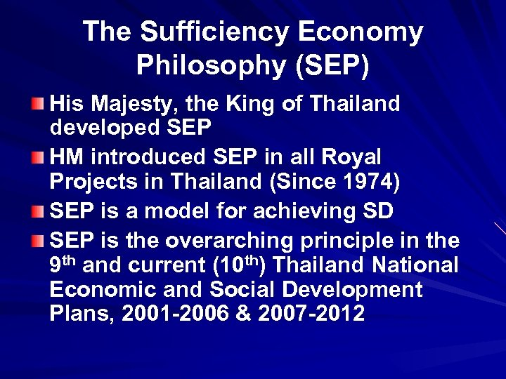 The Sufficiency Economy Philosophy (SEP) His Majesty, the King of Thailand developed SEP HM