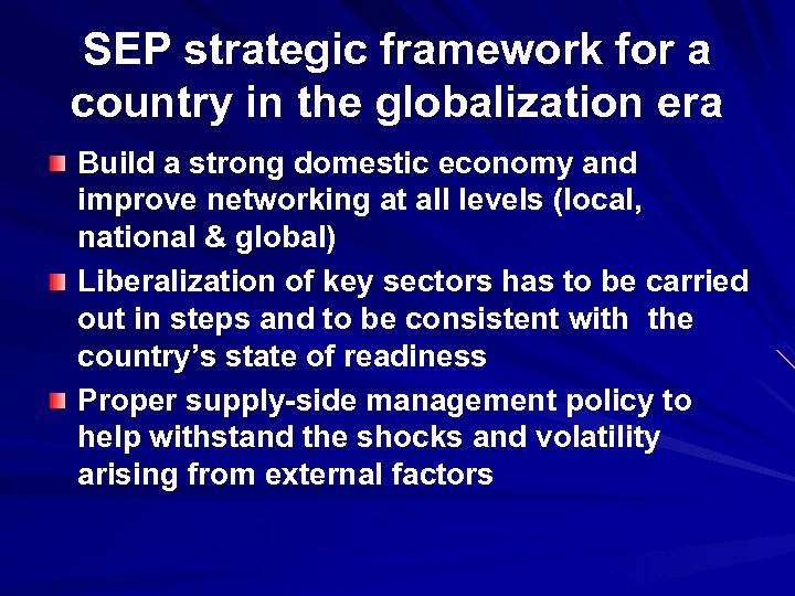 SEP strategic framework for a country in the globalization era Build a strong domestic