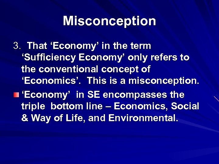 Misconception 3. That 'Economy' in the term 'Sufficiency Economy' only refers to the conventional
